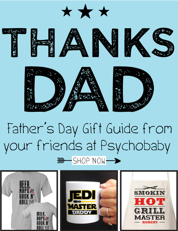 Psychobaby-Fathers-Day-Gift-Guide